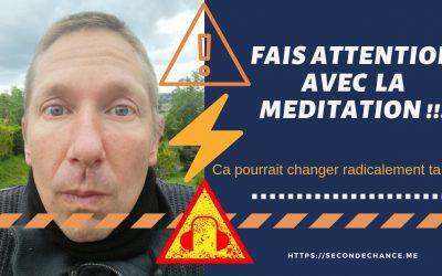 Méditation : Attention elle pourrait changer ta vie !