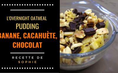 Recette : l'overnight oatmeal pudding banane chocolat cacahuète (pour se remonter le moral, sainement !)